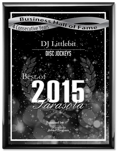 Hall of Fame Plaque - 4 years - DJ Littlebit Receives Best of Sarasota Award 4 years in row